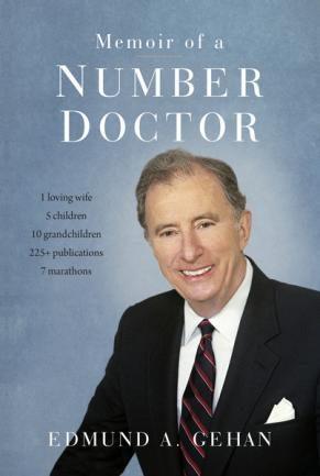 """Memoir of a Number Doctor"" by Edmund A. Gehan, Ph.D."